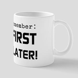 Sex First Mug