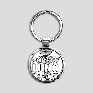 Screw Lung Cancer Round Keychain