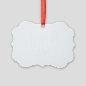 Latin_Mass_Dark Picture Ornament