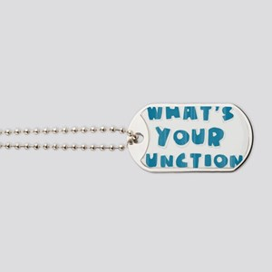 Whats Your Function Blue Dog Tags
