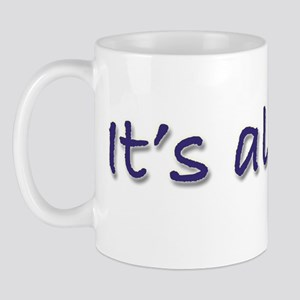 Its-all-goo2even Mug