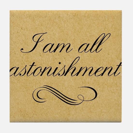 i-am-all-astonishment_13-5x18 Tile Coaster