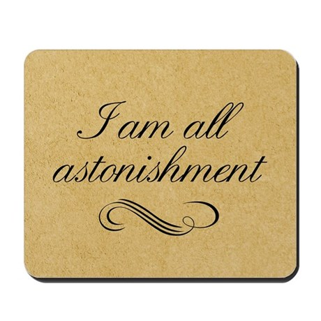 i-am-all-astonishment_13-5x18 Mousepad