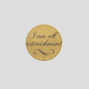 i-am-all-astonishment_13-5x18 Mini Button