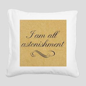i-am-all-astonishment_13-5x18 Square Canvas Pillow