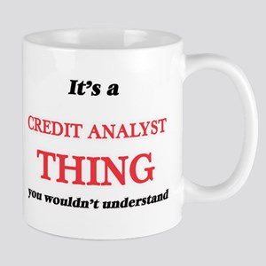 It's and Credit Analyst thing, you wouldn Mugs