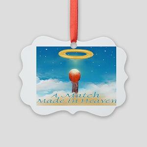 2-A MATCH MADE IN HEAVEN cap Picture Ornament