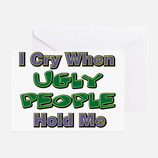 Ugly People hold me Greeting Card