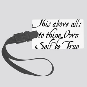 to-thy-own-self-be-true_bl Large Luggage Tag