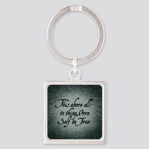 to-thy-own-self-be-true_b Square Keychain