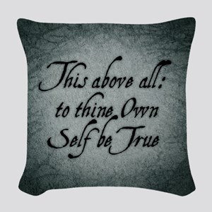 to-thy-own-self-be-true_b Woven Throw Pillow