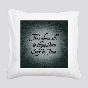 to-thy-own-self-be-true_b Square Canvas Pillow