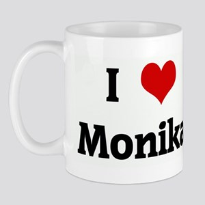 I Love Monika Mug