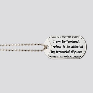 I Am a Neutral Country Dog Tags