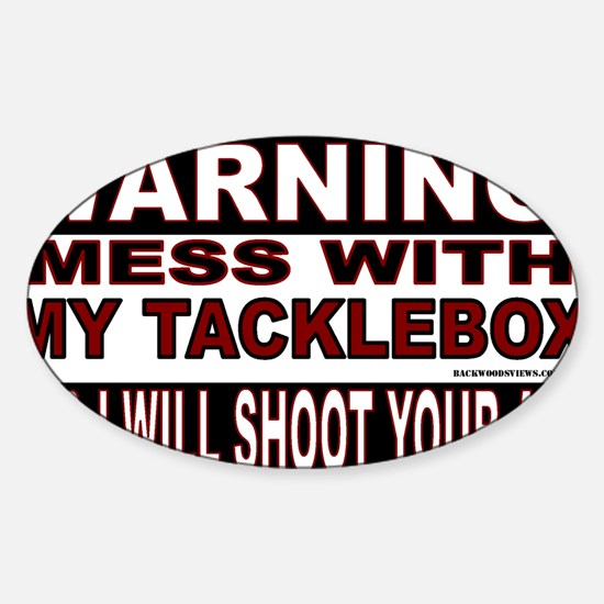 WARNING MESS WITH MY TACKLEBOX.gif Sticker (Oval)