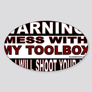 WARNING MESS WITH MY TOOLBOX Sticker (Oval)