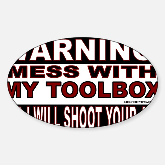 WARNING MESS WITH MY TOOLBOX.gif Sticker (Oval)