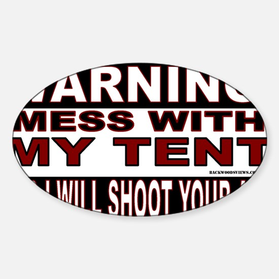 WARNING MESS WITH MY TENT.gif Sticker (Oval)