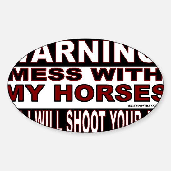 WARNING MESS WITH MY HORSES.gif Sticker (Oval)