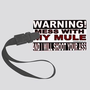 WARNING MESS WITH MY MULE Large Luggage Tag