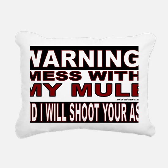 WARNING MESS WITH MY MUL Rectangular Canvas Pillow