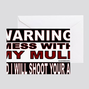 WARNING MESS WITH MY MULE Greeting Card