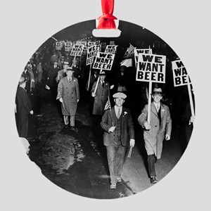 We Want Beer! Prohibition Protest,  Round Ornament