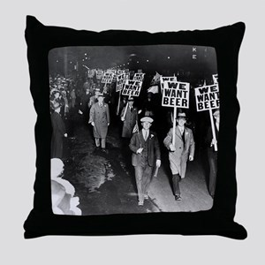 We Want Beer! Prohibition Protest, 19 Throw Pillow
