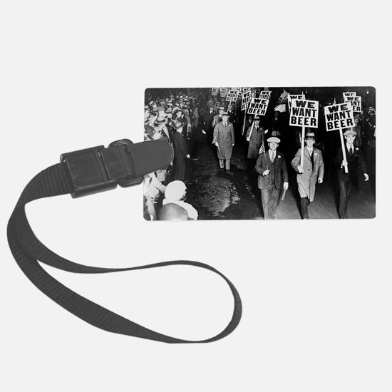 We Want Beer! Prohibition Protes Large Luggage Tag