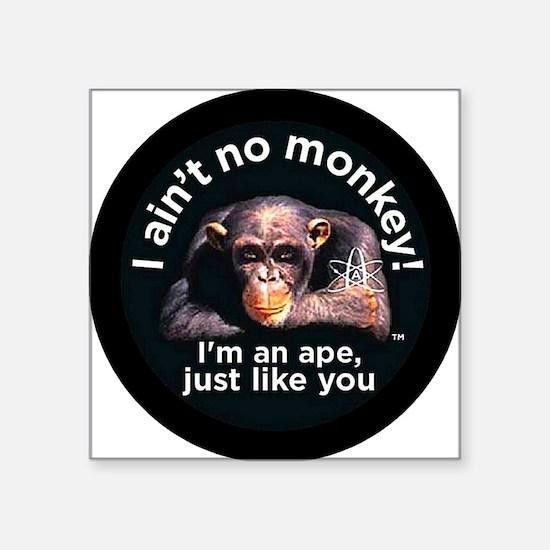 "2-aint no monkey-larger Square Sticker 3"" x 3"""