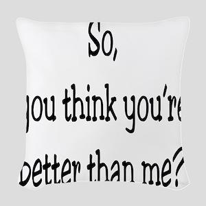 27-UN- So you think your bette Woven Throw Pillow