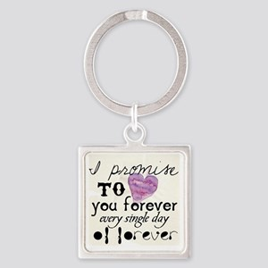 every day of forever Square Keychain