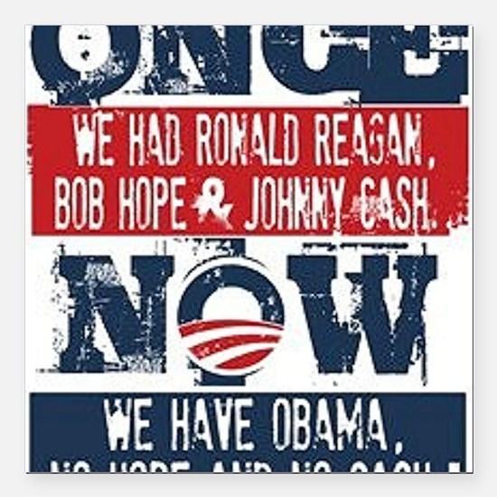 """Obama, No Hope, No Cash  Square Car Magnet 3"""" x 3"""""""