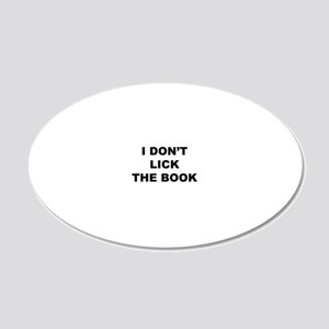 I DONT LICK THE BOOK 20x12 Oval Wall Decal