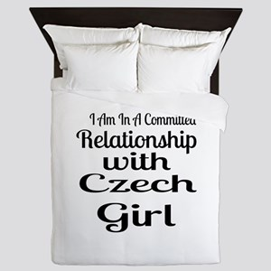 I Am In Relationship With Czech Girl Queen Duvet