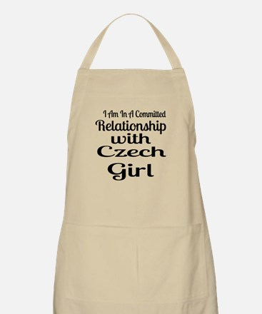 I Am In Relationship With Czech Girl Light Apron