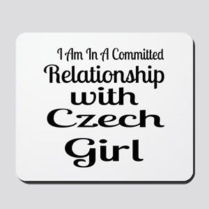 I Am In Relationship With Czech Girl Mousepad