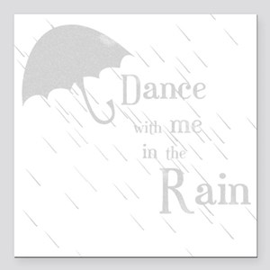 "Rain-DanceW Square Car Magnet 3"" x 3"""