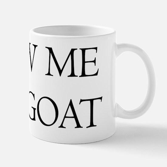Show Me The Goat Mug