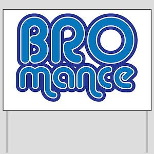 bromance Yard Sign