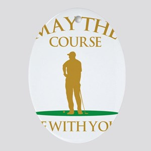 May The Course Be With You Oval Ornament
