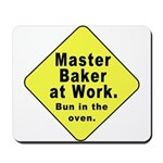 Master Baker - Bun in the Oven Mousepad