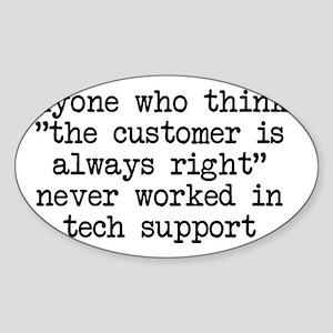 2-shirt-customerwrong Sticker (Oval)
