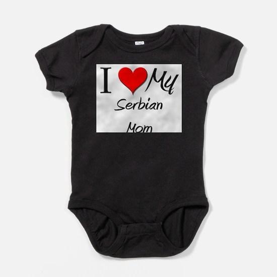 I Love My Serbian Mom Infant Bodysuit Body Suit