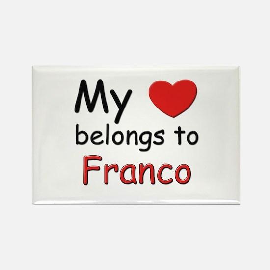 My heart belongs to franco Rectangle Magnet