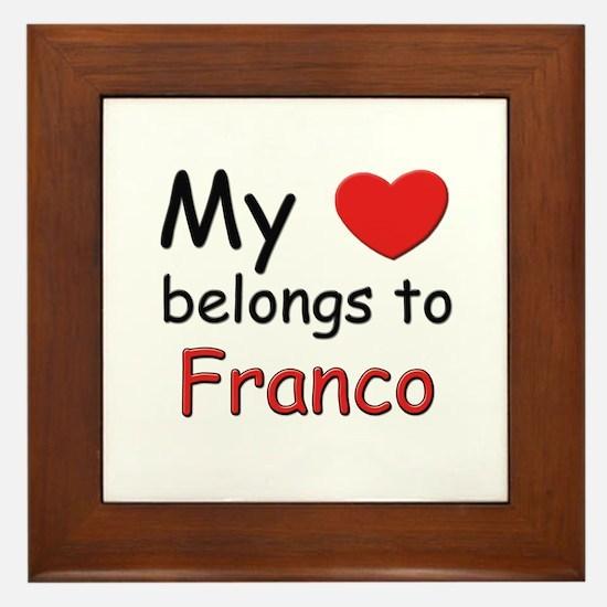 My heart belongs to franco Framed Tile