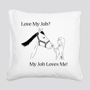 lovemyjobhorsef Square Canvas Pillow