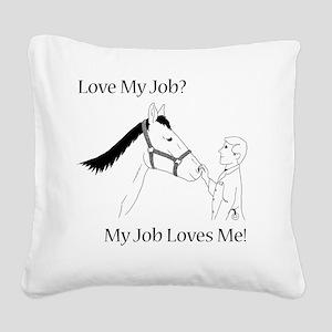 lovemyjobhorsem Square Canvas Pillow