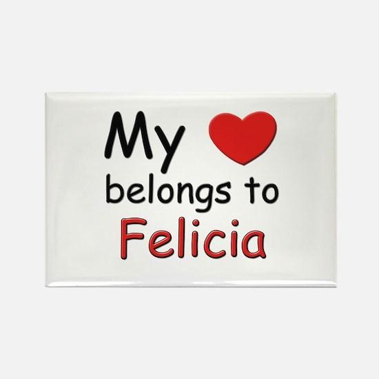 My heart belongs to felicia Rectangle Magnet