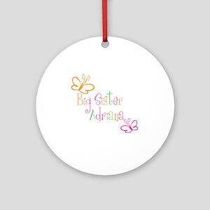 BigSisterAdriana Round Ornament